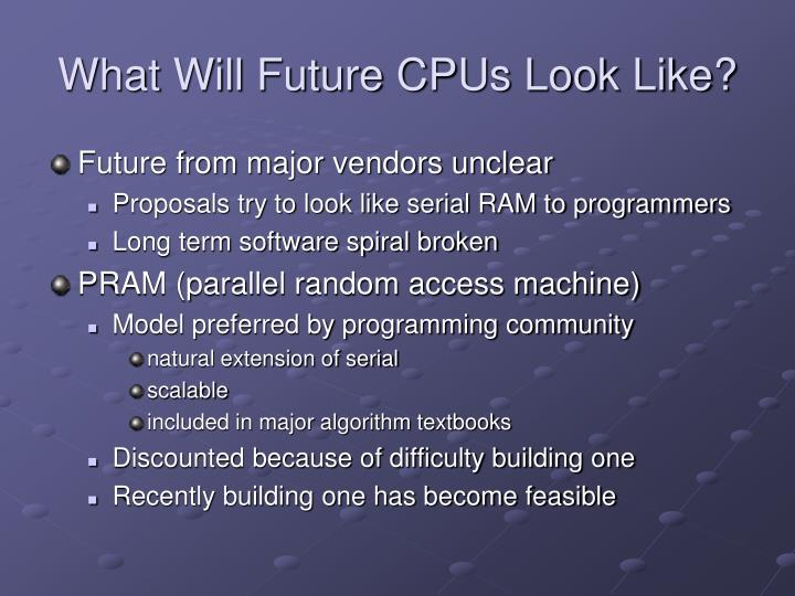 What Will Future CPUs Look Like?