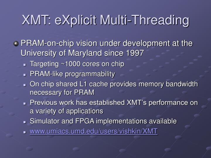 XMT: eXplicit Multi-Threading
