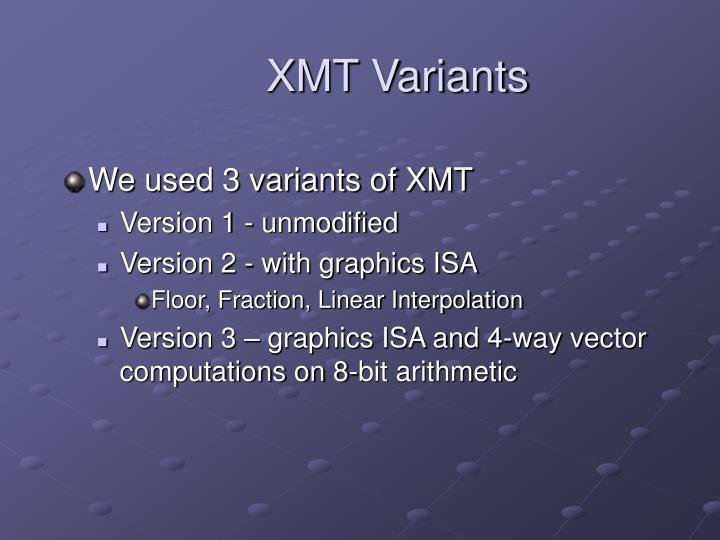 XMT Variants