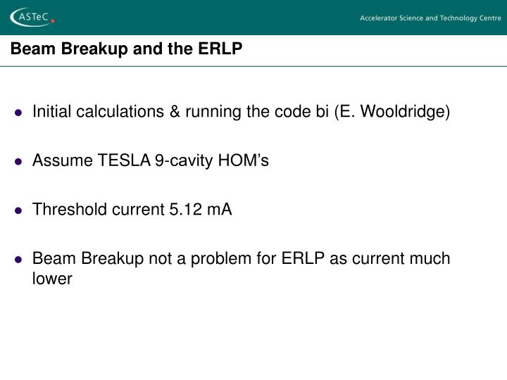 Beam Breakup and the ERLP