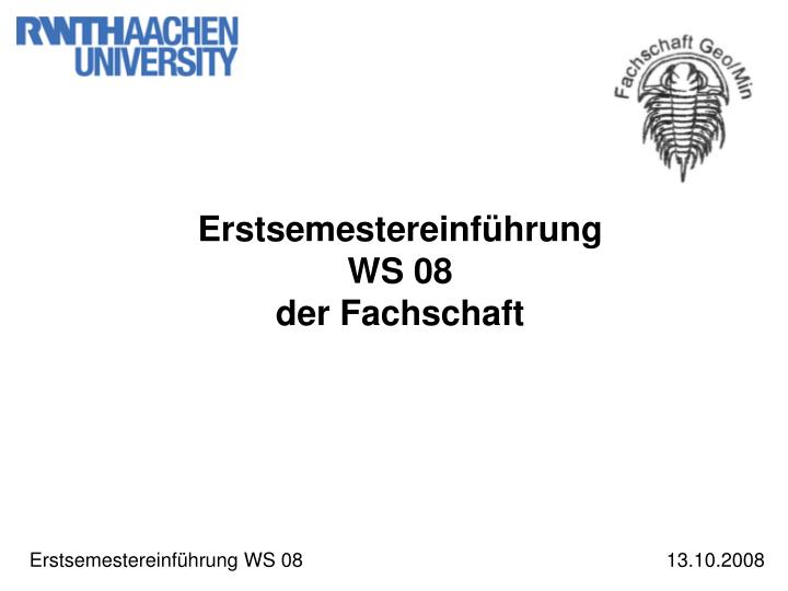 Erstsemestereinführung WS 08