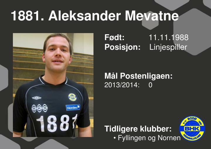 1881. Aleksander Mevatne