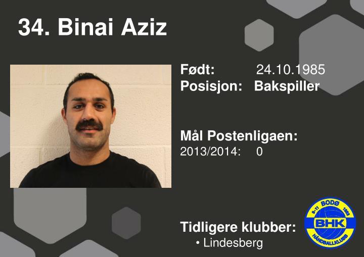 34. Binai Aziz