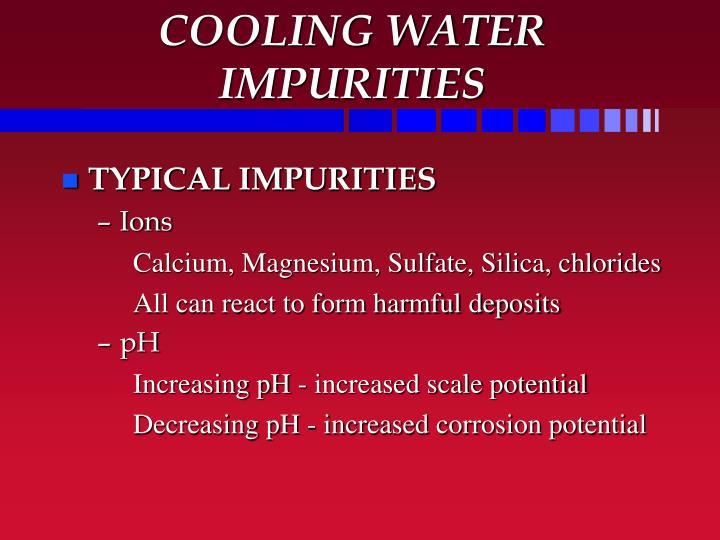 COOLING WATER IMPURITIES