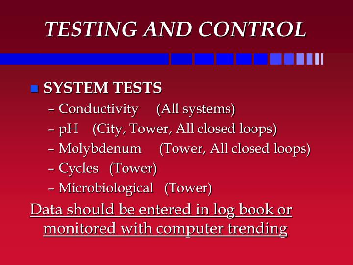 TESTING AND CONTROL