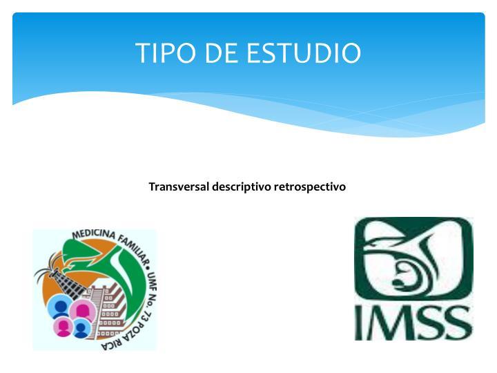 TIPO DE ESTUDIO