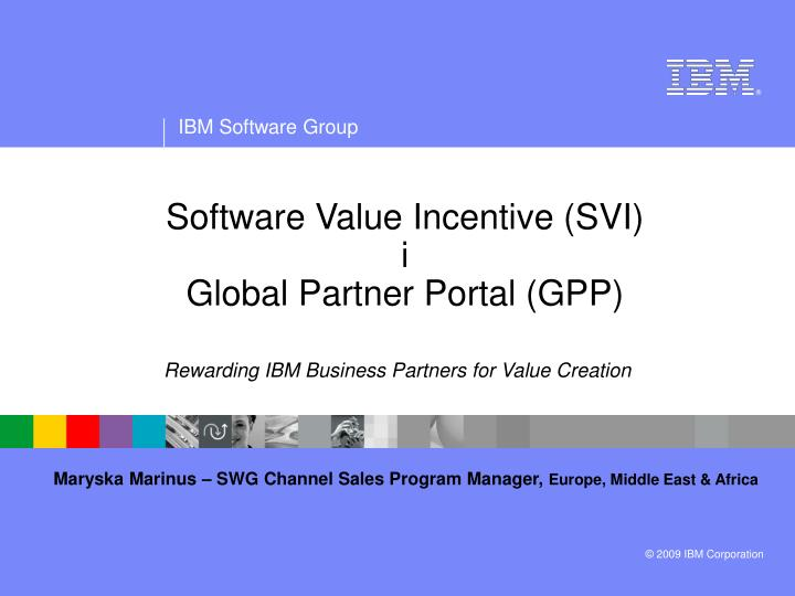 Software Value Incentive (SVI)