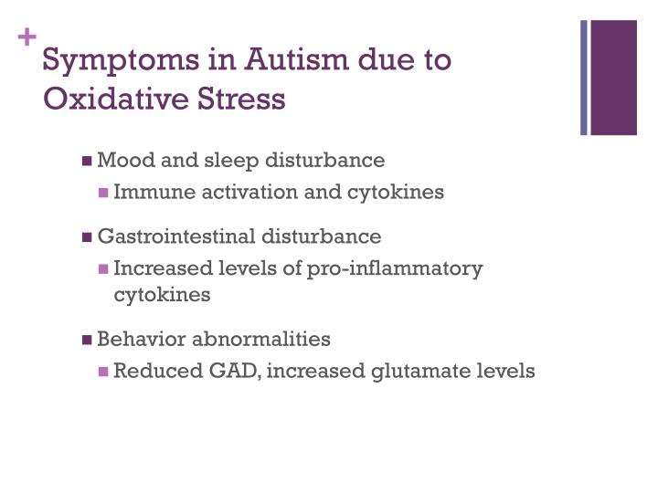 Symptoms in Autism due to Oxidative Stress