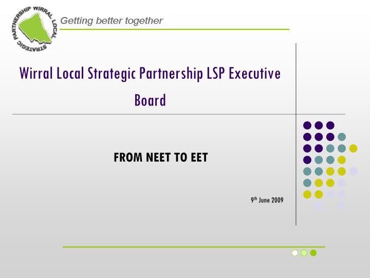 Wirral Local Strategic Partnership LSP Executive Board