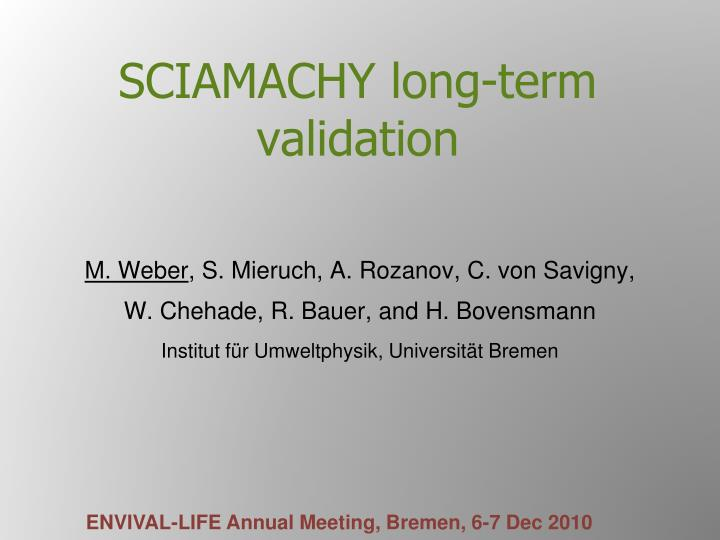 Sciamachy long term validation