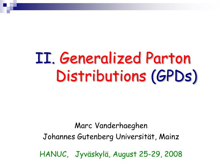 Ii generalized parton distributions gpds