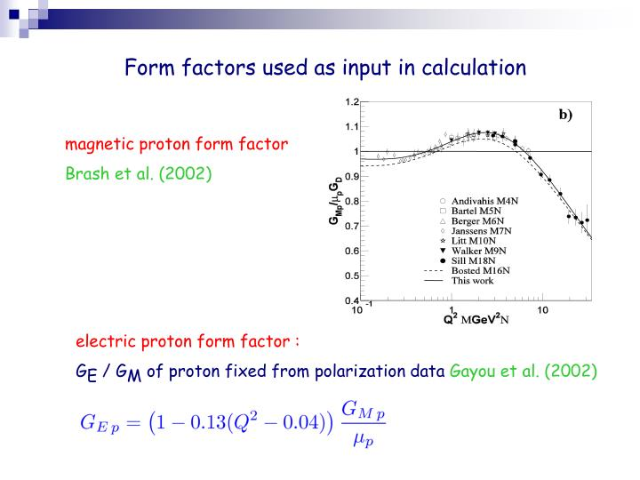 Form factors used as input in calculation
