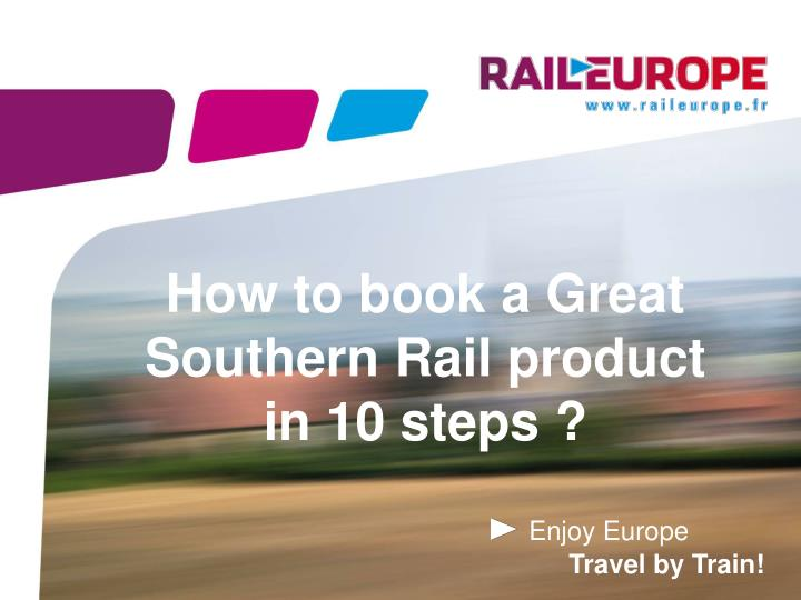 How to book a Great Southern Rail product