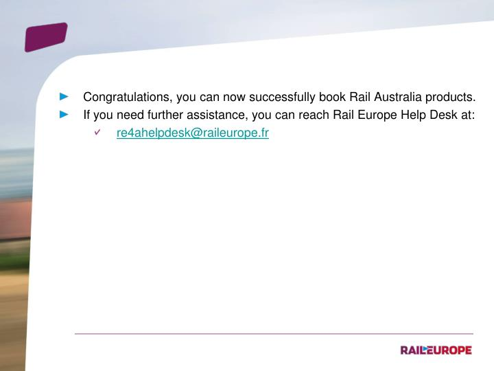 Congratulations, you can now successfully book Rail Australia products.