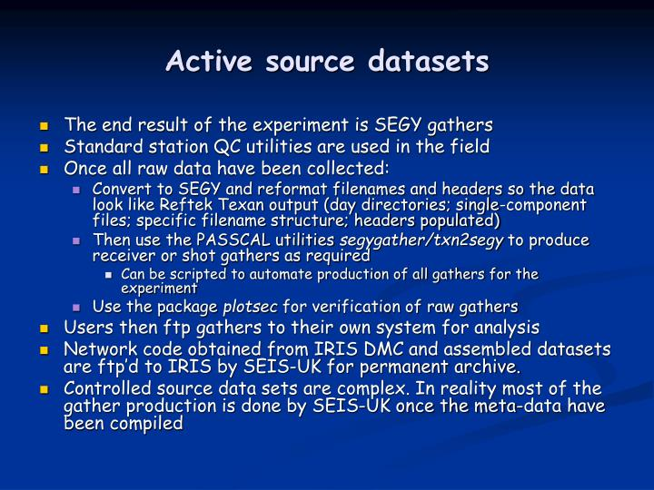 Active source datasets