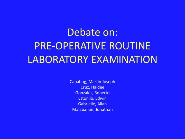 Debate on pre operative routine laboratory examination
