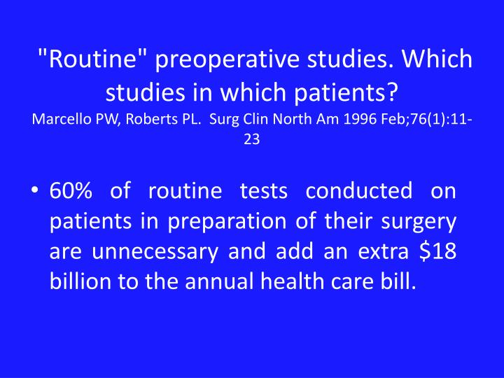 """Routine"" preoperative studies. Which studies in which patients?"