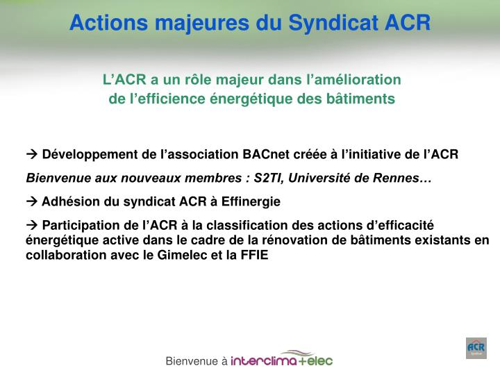 Actions majeures du Syndicat ACR