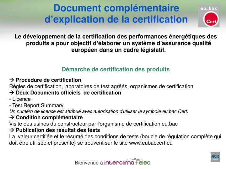 Le développement de la certification des performances énergétiques des produits a pour objectif d
