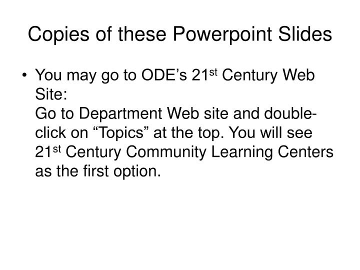 Copies of these Powerpoint Slides