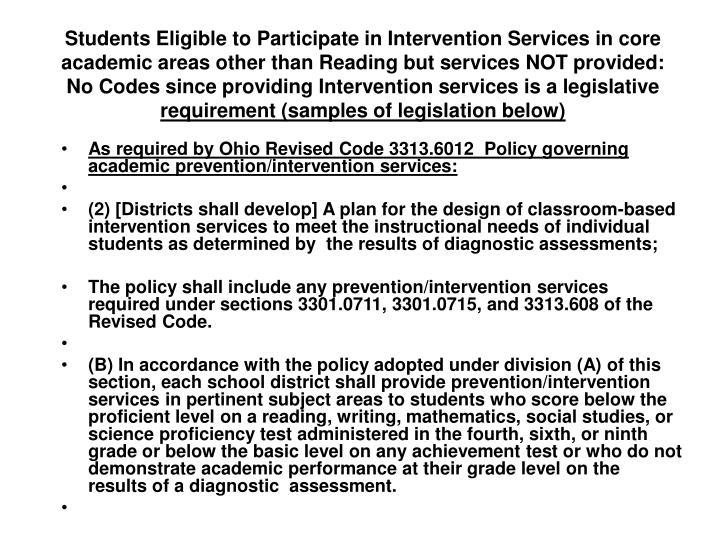 Students Eligible to Participate in Intervention Services in core academic areas other than Reading but services NOT provided: