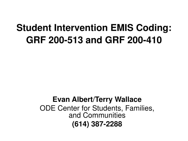Student intervention emis coding grf 200 513 and grf 200 410