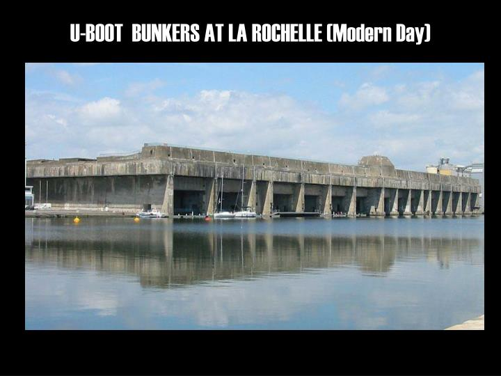 U-BOOT  BUNKERS AT LA ROCHELLE (Modern Day)