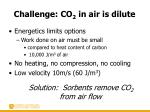 challenge co 2 in air is dilute