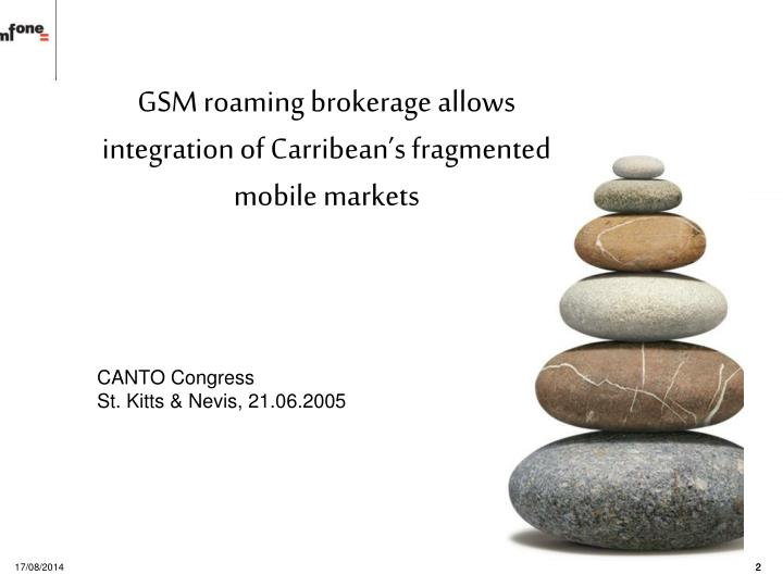 GSM roaming brokerage allows integration of Carribean's fragmented mobile markets