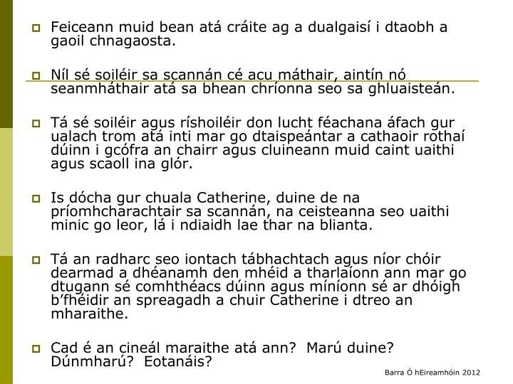 Feiceann muid bean atá cráite ag a dualgaisí i dtaobh a gaoil chnagaosta.