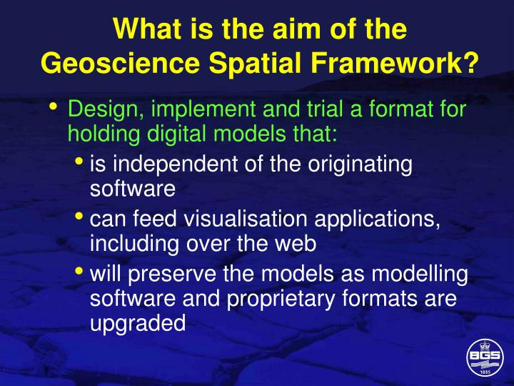 What is the aim of the Geoscience Spatial Framework?