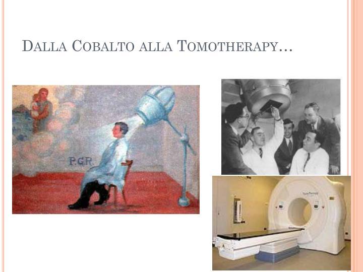 Dalla Cobalto alla Tomotherapy…