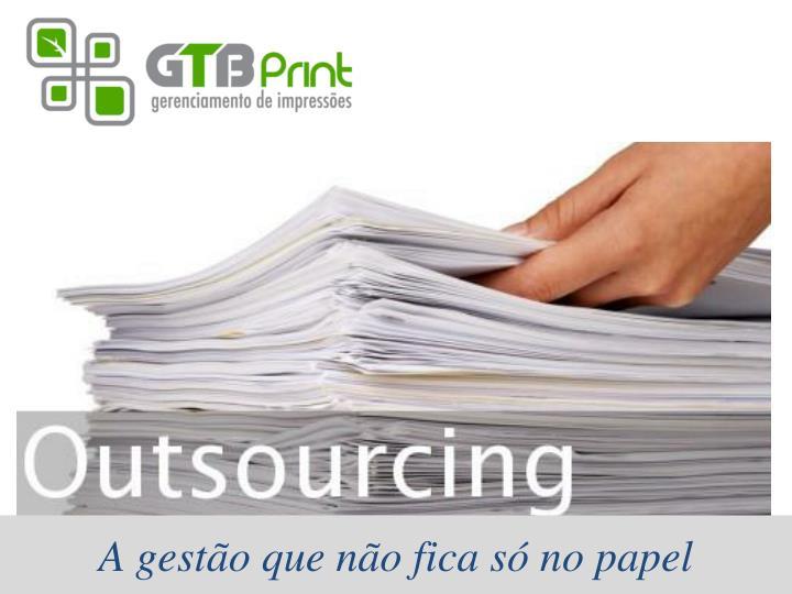 A gestão que não fica só no papel