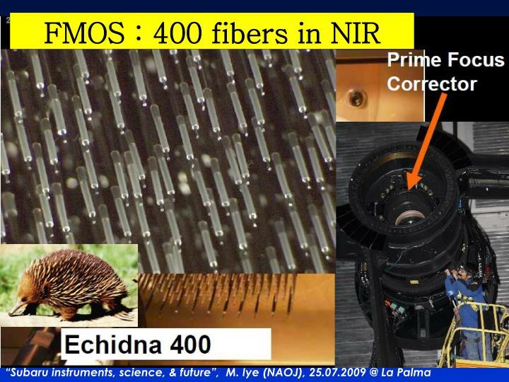 FMOS : 400 fibers in NIR