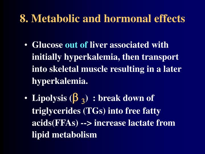 8. Metabolic and hormonal effects