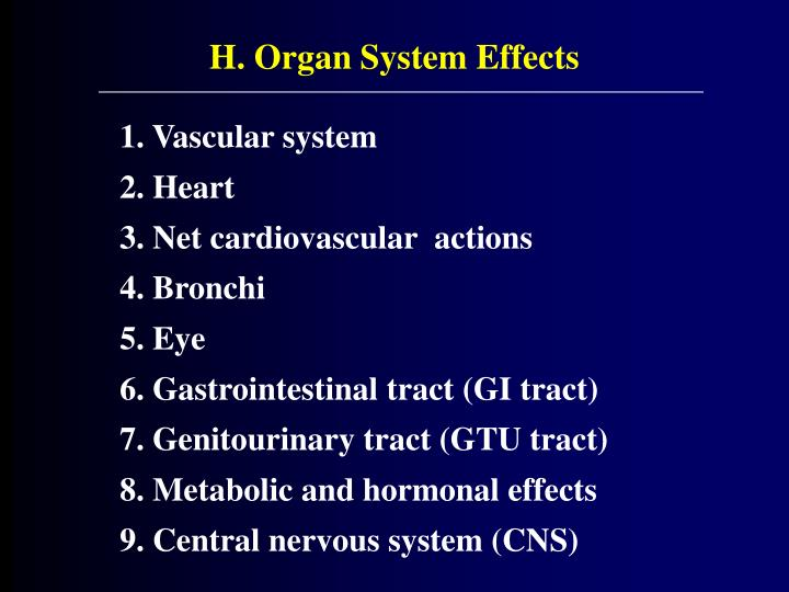 H. Organ System Effects