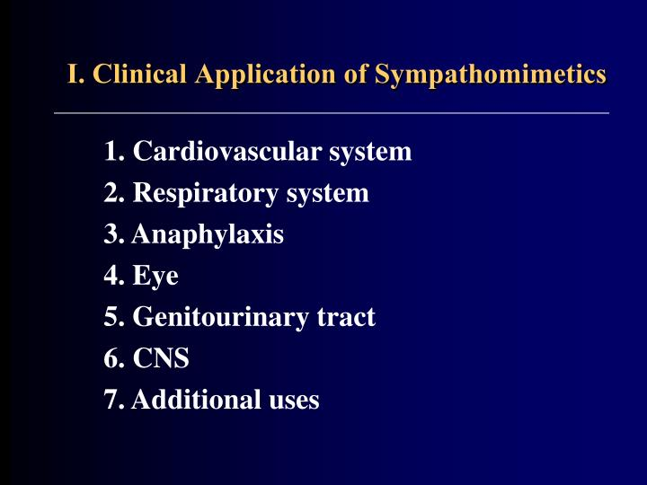 I. Clinical Application of Sympathomimetics