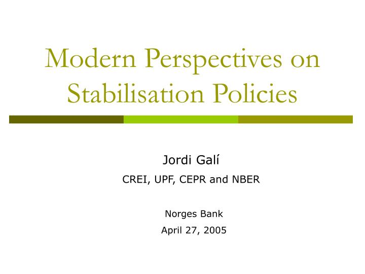 Modern perspectives on stabilisation policies