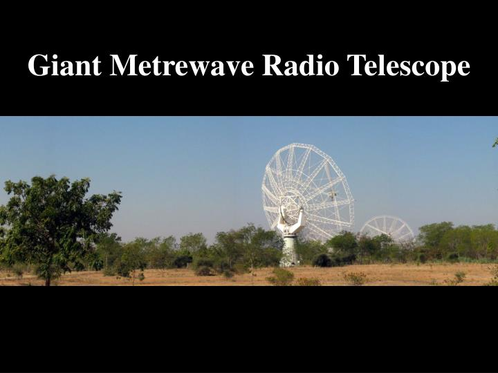 Giant Metrewave Radio Telescope