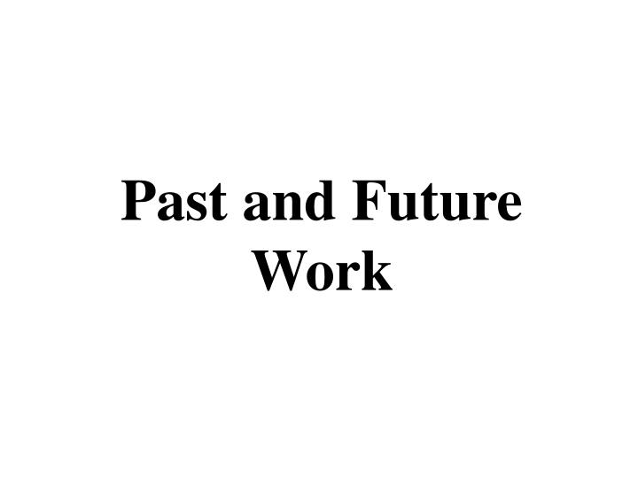 Past and Future Work