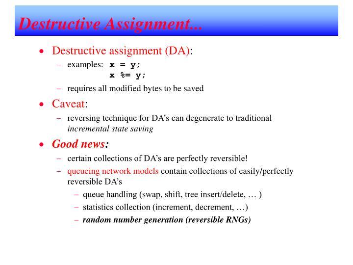 Destructive Assignment...