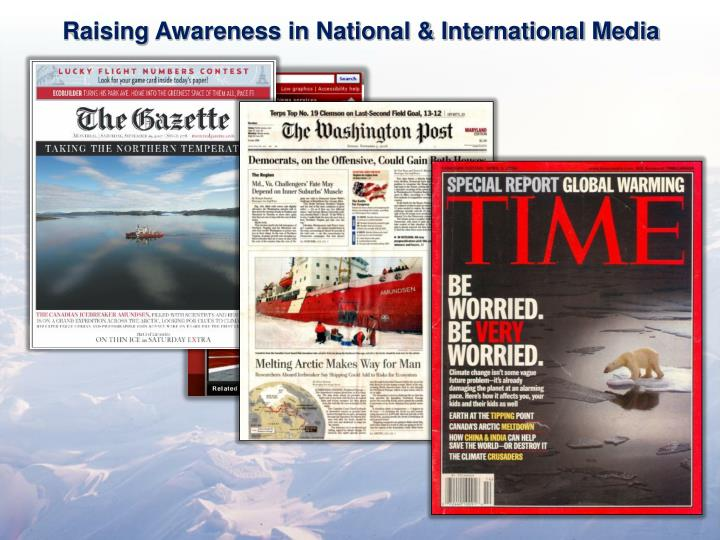 Raising Awareness in National & International Media