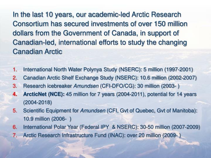 In the last 10 years, our academic-led Arctic Research Consortium has secured investments of over 15...