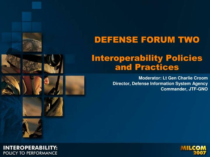 Defense forum two interoperability policies and practices