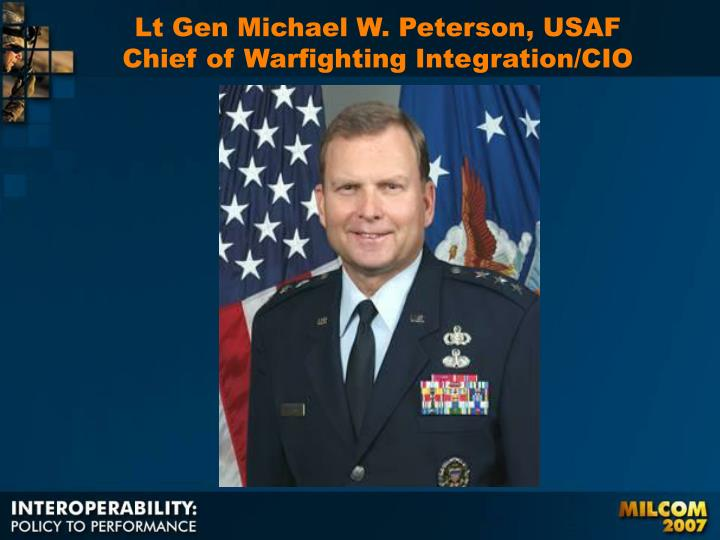 Lt Gen Michael W. Peterson, USAF