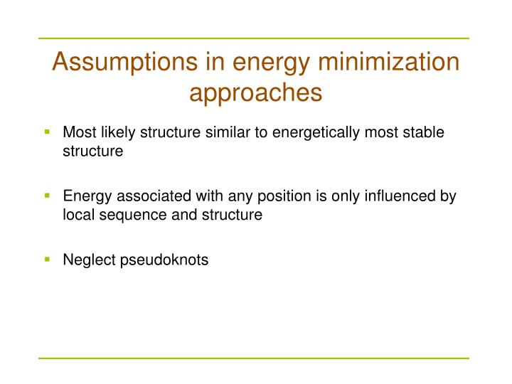 Assumptions in energy minimization approaches