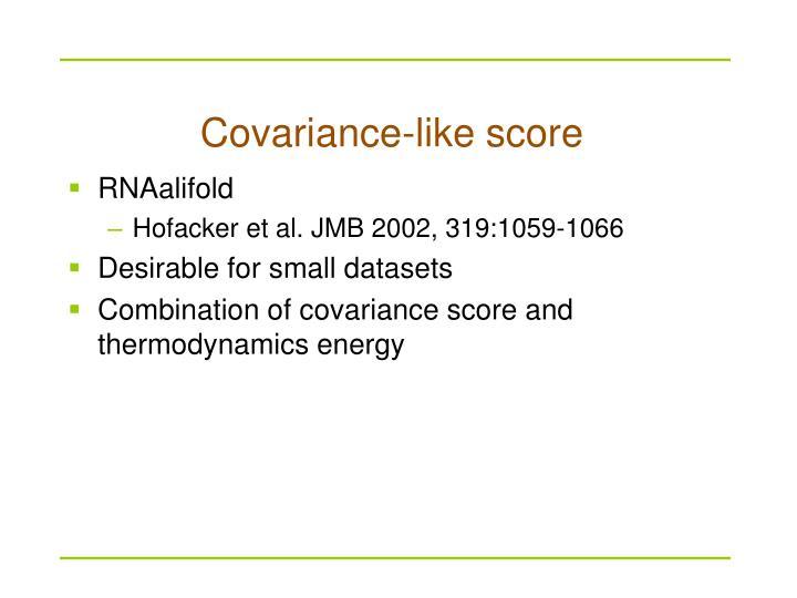 Covariance-like score