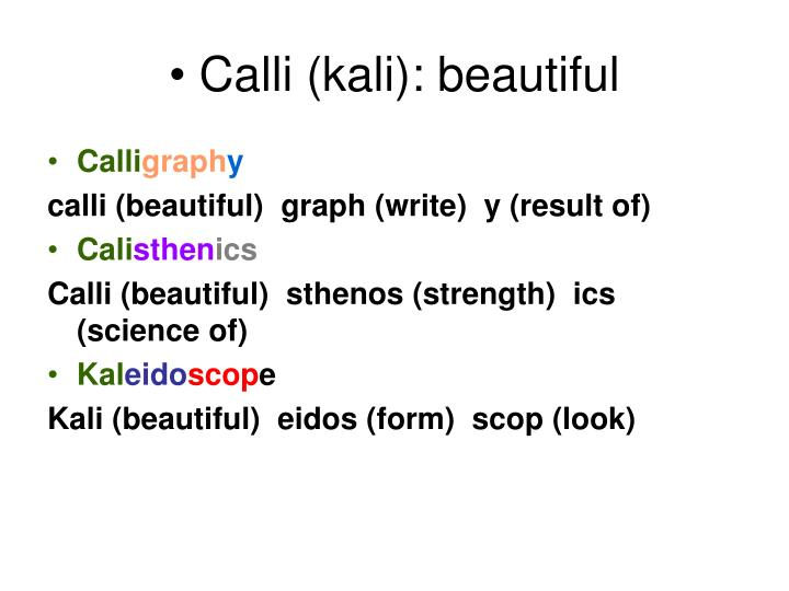 Calli (kali): beautiful