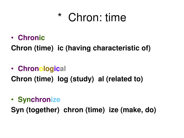 *  Chron: time