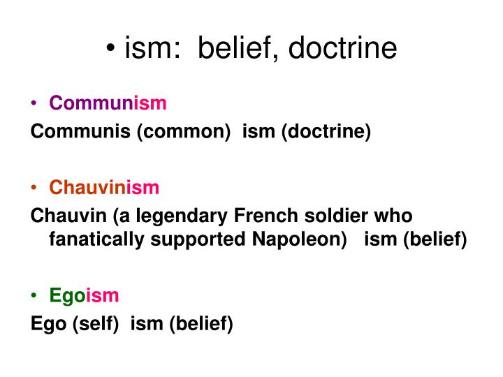 ism:  belief, doctrine